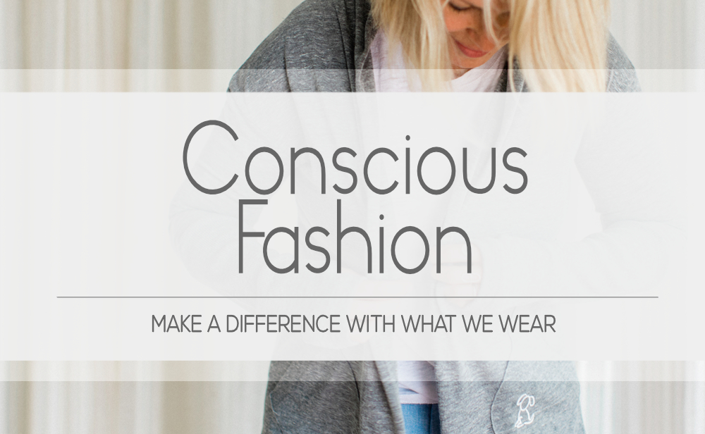 Make a difference by choosing eco friendly and conscious clothing