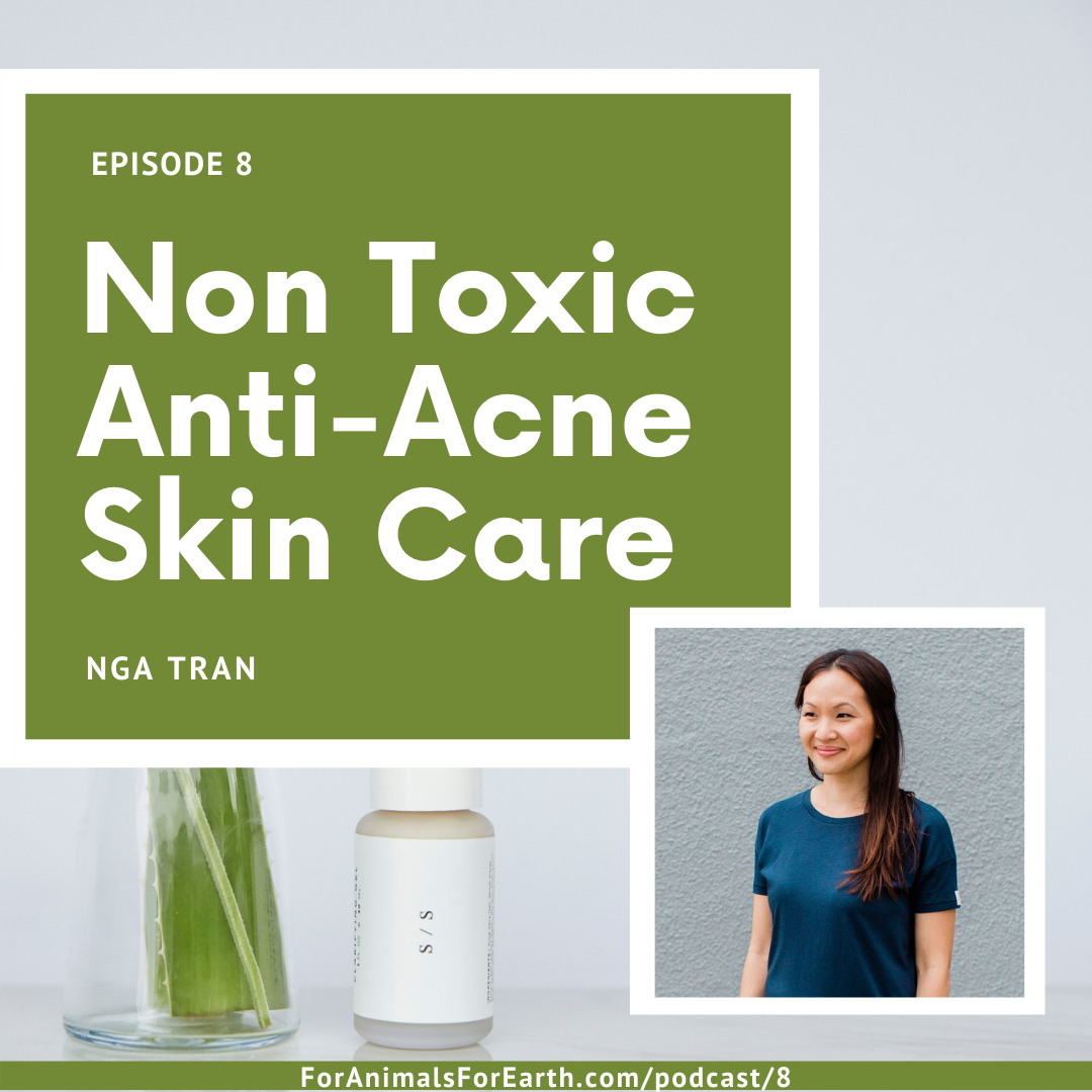 Fight cystic acne with Skin Society nontoxic spot care. Learn more about the treatment in episode 8 of the For Animals For Earth Podcast.