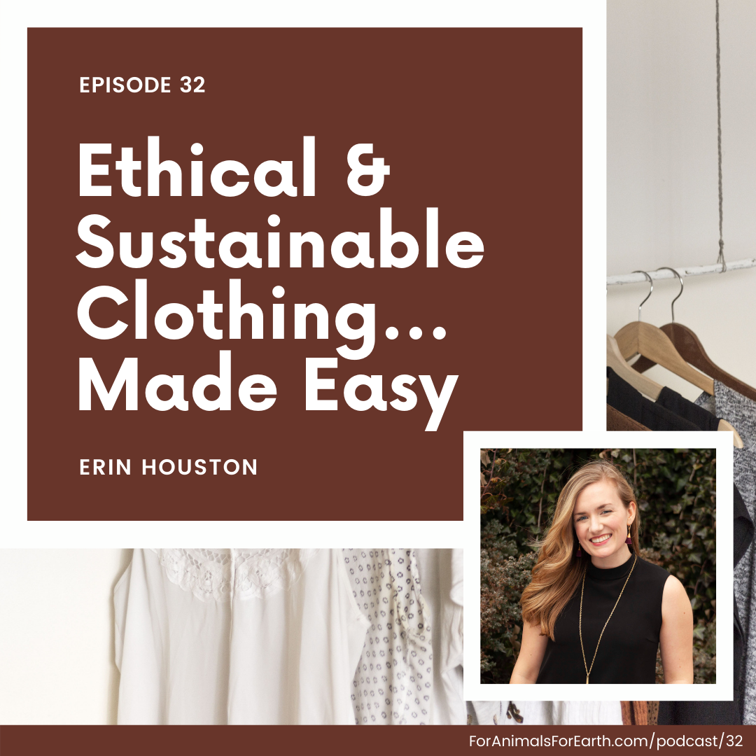 How can we easily find ethical and sustainable clothing? A conversation with Wearwell's co-founder Erin Houston. The For Animals For Earth Podcast, episode 32.